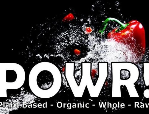 POWR! is Plant Based, Organic, Whole and Raw!